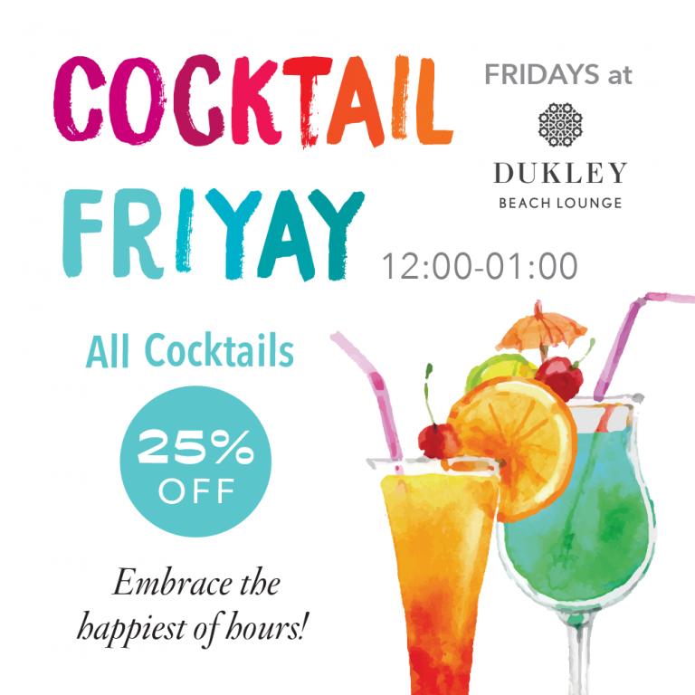 <b>FRIDAYS</b> at <b>Dukley Beach Lounge</b>